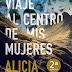 """""""Viaje al centro de mis mujeres"""" de Alicia Domínguez"""