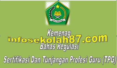 Kemenag Bahas Regulasi Sertifikasi Dan Tunjangan Profesi Guru (TPG)