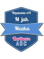 https://kartkoweabc.blogspot.com/2016/07/wyzwanie-14-m-jak-maska.html