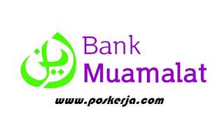 Lowongan Kerja Terbaru Bank Muamalat Agustus 2017