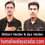 http://www.humaliwalayazadar.com/2016/09/sibtain-haider-ijaz-haider-nohay-2017.html