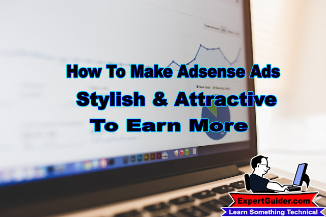How To Add Style To Adsense Ads To Earn More?