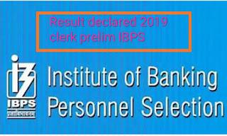 IBPS Prelim clerk result 2019