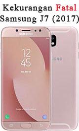 8 Kekurangan Fatal Samsung J7 (2017)