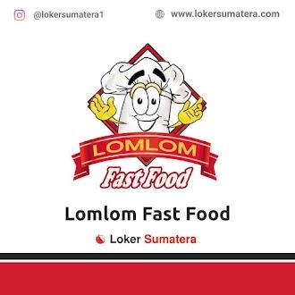 Lowongan Kerja Banda Aceh: Lomlom Fast Food Juni 2021