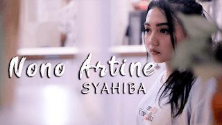 Lirik Lagu Nono Artine - Syahiba Saufa