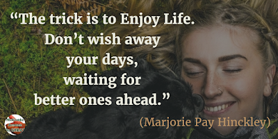 "71 Quotes About Life Being Hard But Getting Through It: ""The trick is to enjoy life. Don't wish away your days, waiting for better ones ahead."" - Marjorie Pay Hinckley"