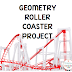 Geometry Roller Coaster Project