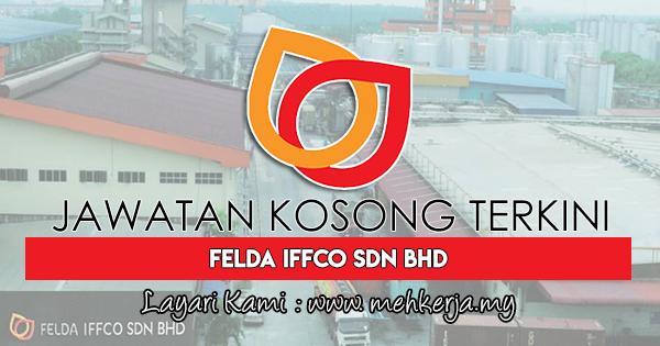 Jawatan Kosong Terkini 2017 di Felda IFFCO Sdn Bhd