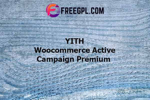 YITH Woocommerce Active Campaign Premium Nulled Download Free
