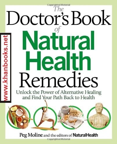 The Doctor's Book of Natural Health Remedies: Unlock the