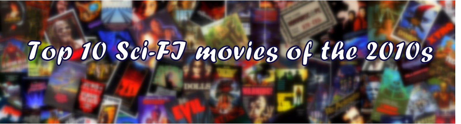 Cinematic Error Top 10 Sci Fi Movies Of The 2010s