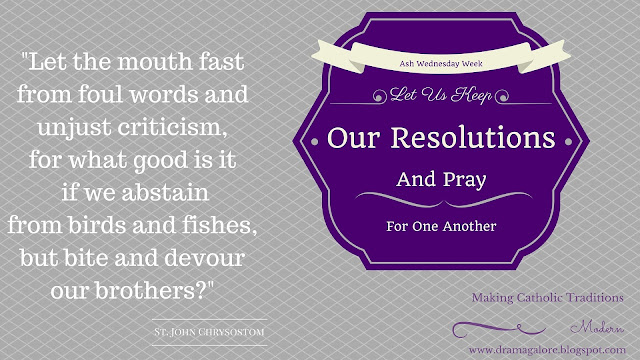 Lent, Chrysostom, resolutions, Catholic, Ash Wednesday, abstinence, fasting