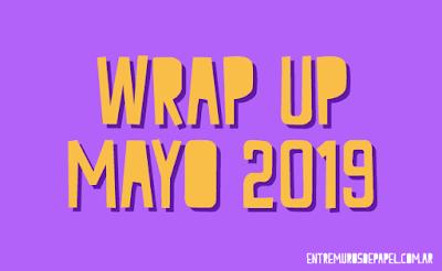 Wrap Up Mayo 2019