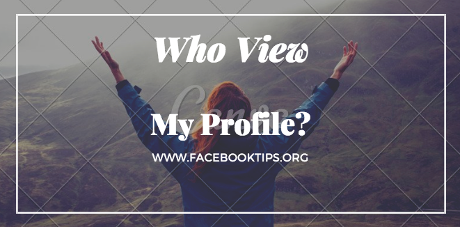 How to See Who Viewed My Facebook Profile