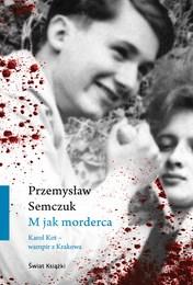 http://lubimyczytac.pl/ksiazka/4876974/m-jak-morderca-karol-kot---wampir-z-krakowa