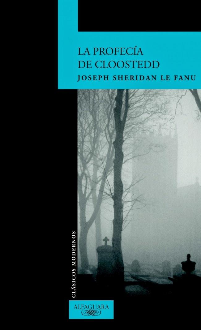La profecía de Cloostedd, de Joseph Sheridan Le Fanu.