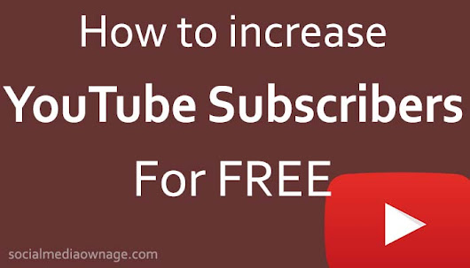 7 Tips to Increase Your YouTube Subscribers for Free