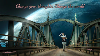 Change your thoughts, Change the world