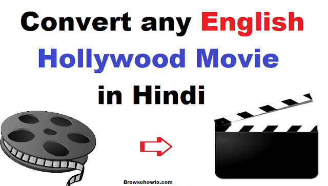 How to convert any English Hollywood Movie in Hindi Audio