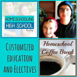 Customized Education and Electives (part of the Homeschooling High School Blog Hop) on Homeschool Coffee Break @ kympossibleblog.blogspot.com