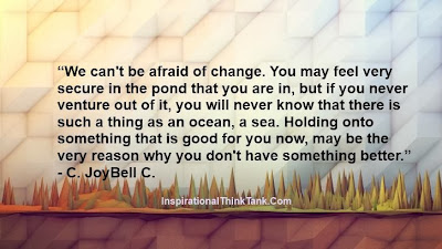 Image result for don't be afraid of change quote