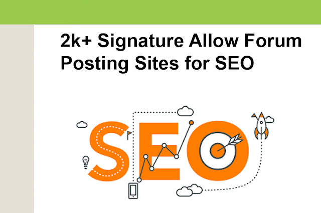 2k+ Free Signature Allow Forum Posting Site List 2019 | Need a job