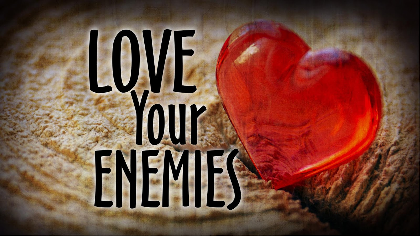 The Merry Catholic: Love Enemies? You Gotta Be Kidding!