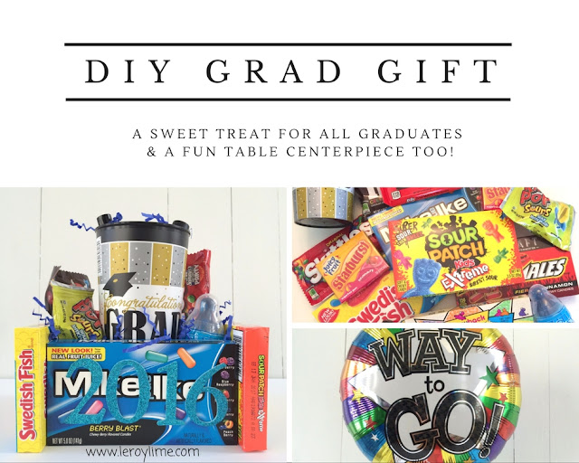 DIY Grad Gift - Candy Treat & Centerpiece - LeroyLime