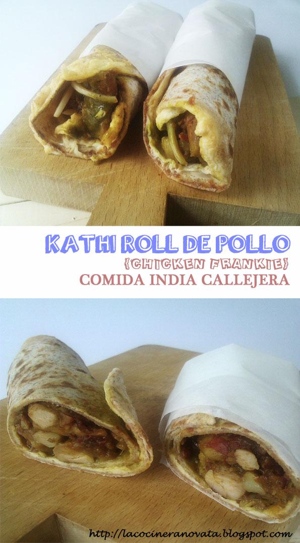 KATHI ROLLS (CHICKEN FRANKIE), COMIDA INDIA CALLEJERA street food pollo chutney pan plano paratha la cocinera novata RECETA GASTRONOMIA