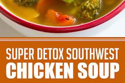 Super Detox Southwest Chicken Soup #detoxsoup #healthysoup