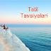 Tatil Tavsiyeleri: Tatile Çıkmadan Önce Bilinmesi Gerekenler