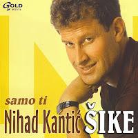 Nihad Kantic Sike - Diskografija (1982-2016)  Nihad%2BKantic%2BSike%2B2003%2B-%2BSamo%2BTi