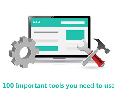 100+ important online tools you need to use
