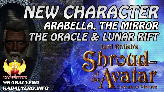 New Character ★ Arabella, The Mirror, The Oracle & Lunar Rift ★ Shroud of the Avatar