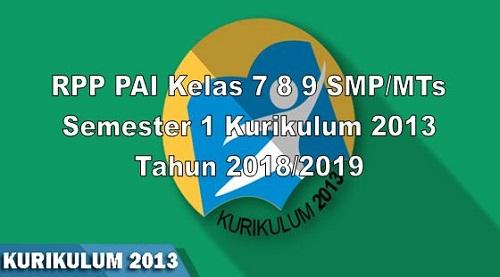 RPP PAI Kelas 7 8 9 SMP/MTs Semester 1 Kurikulum 2013 Tahun 2018/2019