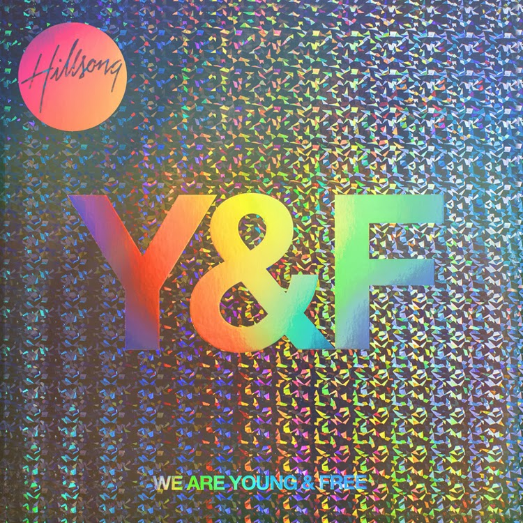 Hillsong Young & Free - We Are Young & Free 2013 English Christian Album Download