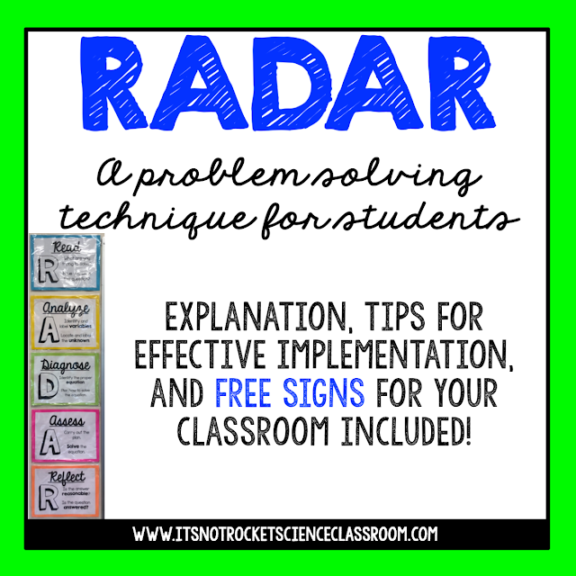 RADAR is a problem solving technique for students to use in any subject area.  This gives students a plan of action no matter what unknowns they are given.  It is perfect for developing critical thinking skills, a growth mindset, and fostering student confidence and autonomy.