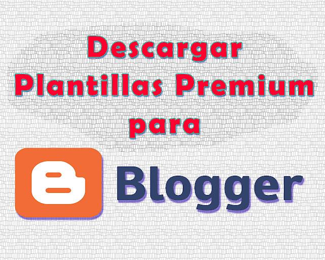 Descargar Plantillas para blogger