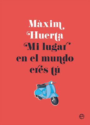 LIBRO - Mi lugar en el mundo eres tú : Màxim Huerta (15 noviembre 2016)  Edición papel & digital ebook kindle LITERATURA DE VIAJES Comprar en Amazon España