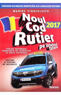 Comanda de aici cartea Noul Cod Rutier 2017  cu modificari legislatie  rutiera