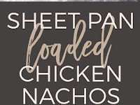 Sheet Pan Loaded Chicken Nachos