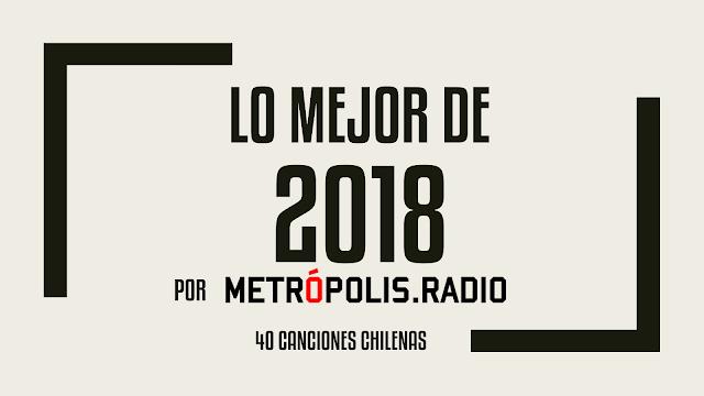 Lo Mejor del 2018 - Las 40 mejores canciones Chilenas