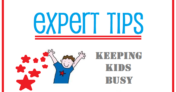 Expert Tips: Keeping Kids Busy