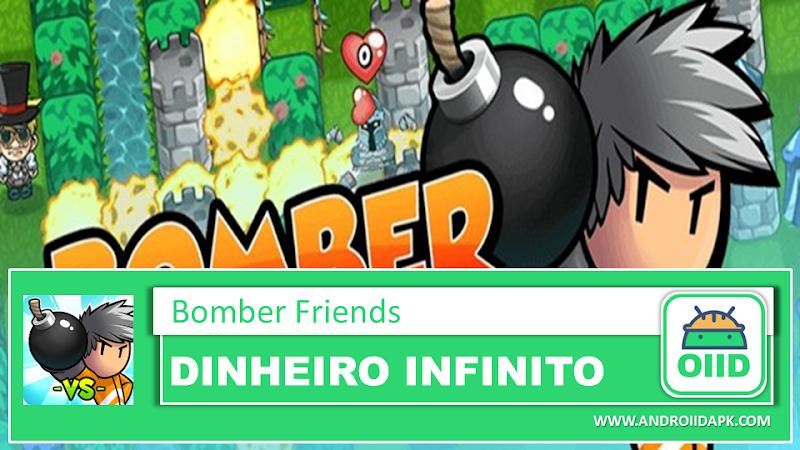 Bomber Friends – APK MOD HACK – Dinheiro Infinito