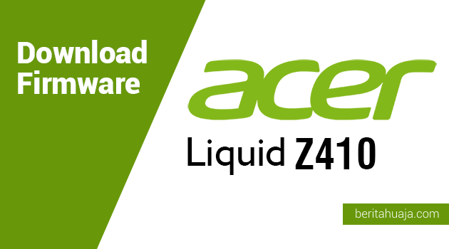 Download Firmware Acer Liquid Z410