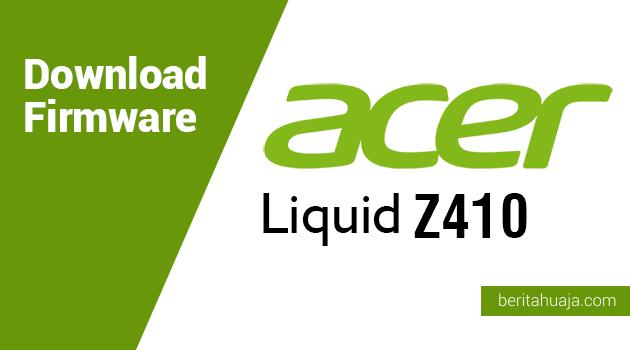 Download Firmware Acer Liquid Z410