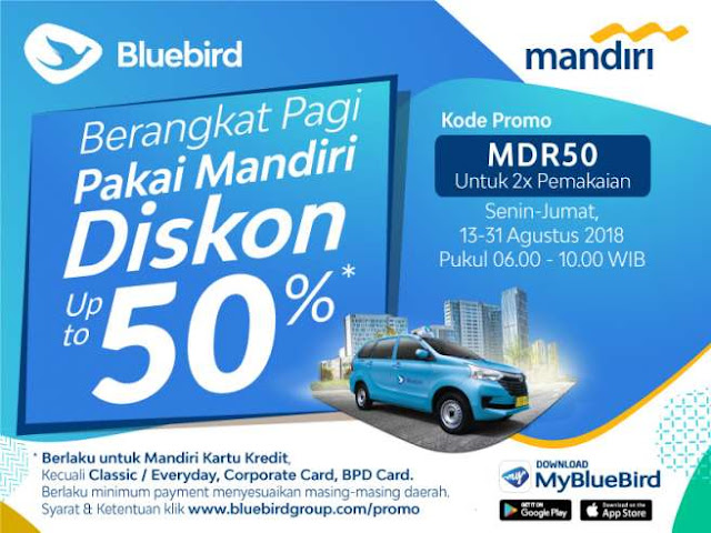 BLueBird - Promo Berangkat Pagi Diskon 50% Pakai Mandiri Kartu Kredit (s.d 31 Agustus 2018)