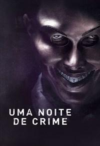 Uma Noite de Crime Torrent - BluRay 720p/1080p Dual Áudio