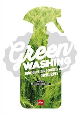 Greenwashing : fabriquer ses produits ménagers - Cécile Berg - Editions La Plage - 2016